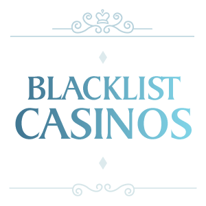 Blacklisted Casinos—Stay Away from These Blacklisted Casinos